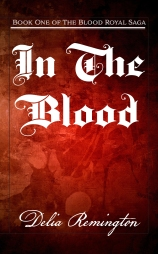 In The Blood: Book One of the Blood Royal Saga
